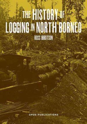 The Logging History of North Borneo