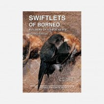 Swiftlets of Borneo: Builders of Edible Nests